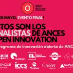 Estos son los finalistas de Ances Open Innovation 2021, el programa de innovación abierta de ANCES
