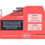 «Aspectos avanzados en la negociación para la entrada de inversor privado en una startup», nueva cita de Ances Academy